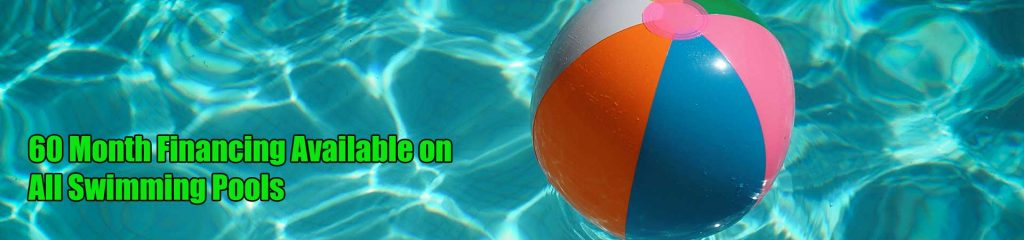 60 Month Financing on Swimming Pools