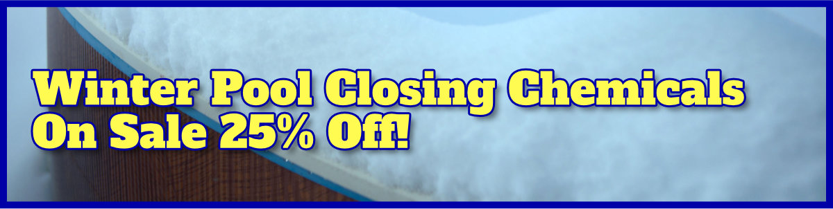 Pool Closing Chemicals on Sale 25% Off!